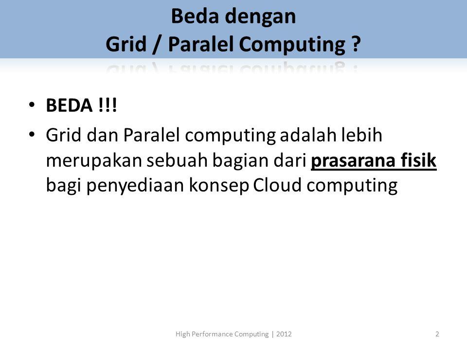 Beda dengan Grid / Paralel Computing
