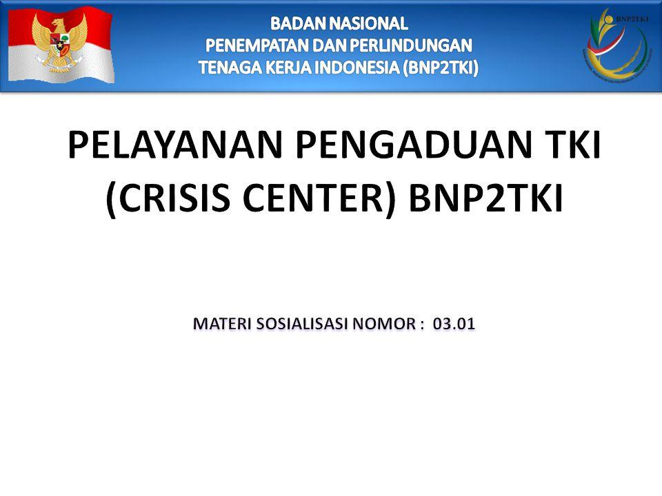 PELAYANAN PENGADUAN TKI (CRISIS CENTER) BNP2TKI