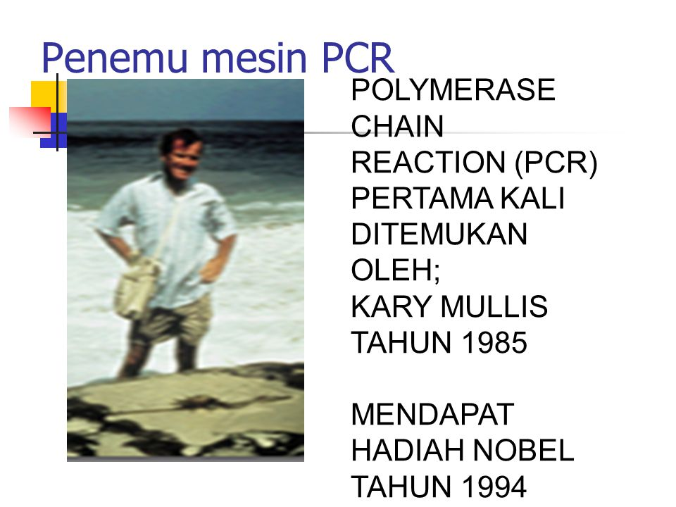 Penemu mesin PCR POLYMERASE CHAIN REACTION (PCR)