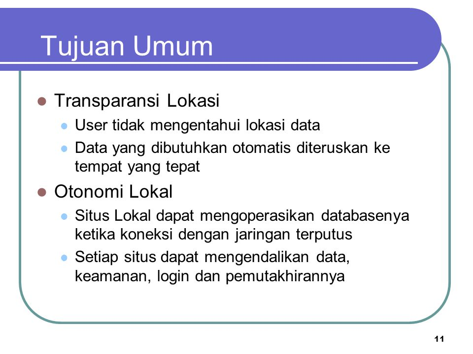 Tujuan Umum Transparansi Lokasi Otonomi Lokal
