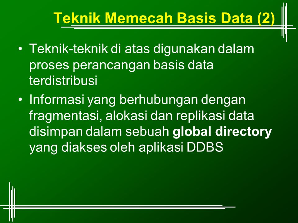 Teknik Memecah Basis Data (2)