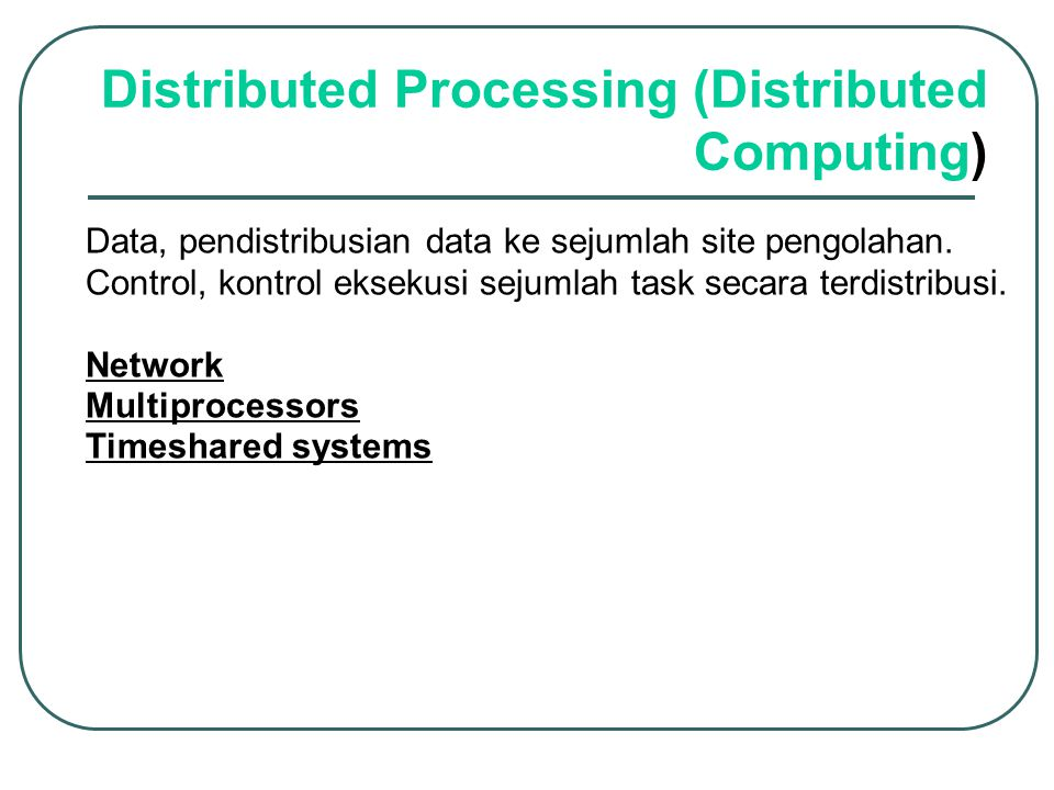 Distributed Processing (Distributed Computing)