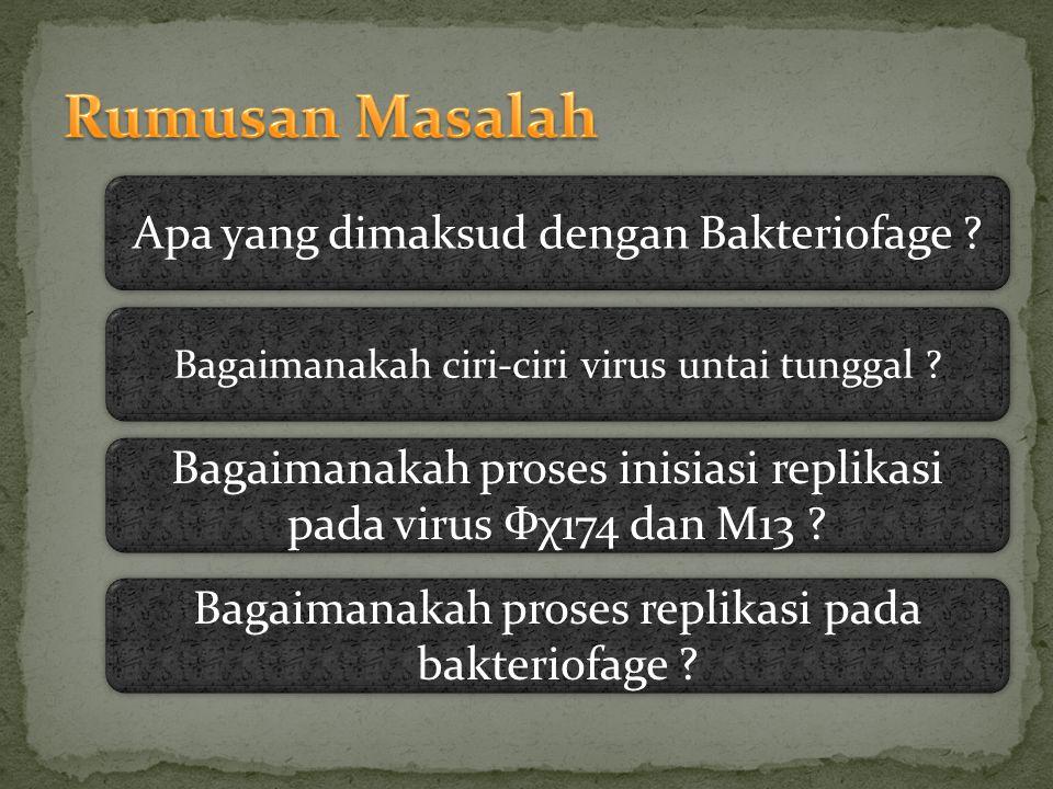 Rumusan Masalah Apa yang dimaksud dengan Bakteriofage