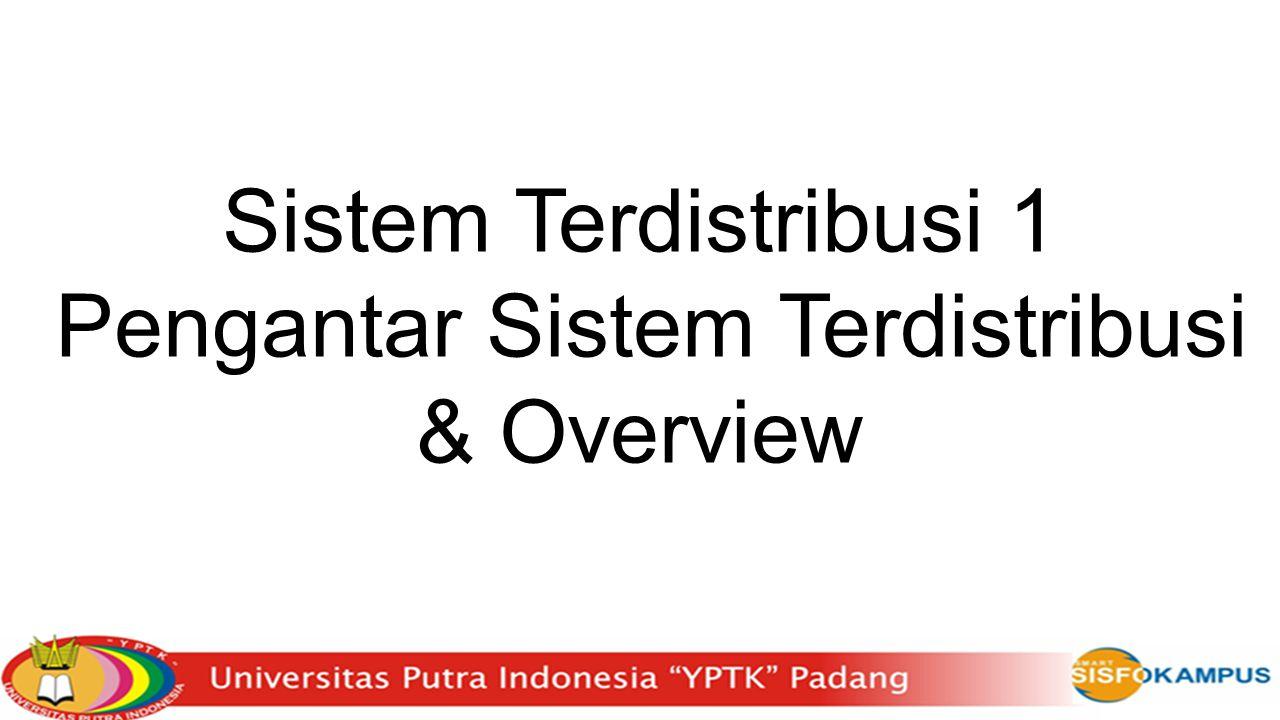 Pengantar Sistem Terdistribusi & Overview