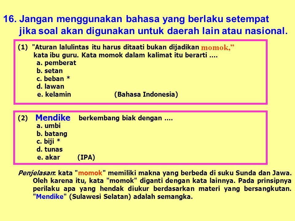 16. Jangan menggunakan bahasa yang berlaku setempat