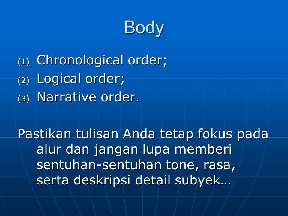 Body Chronological order; Logical order; Narrative order.