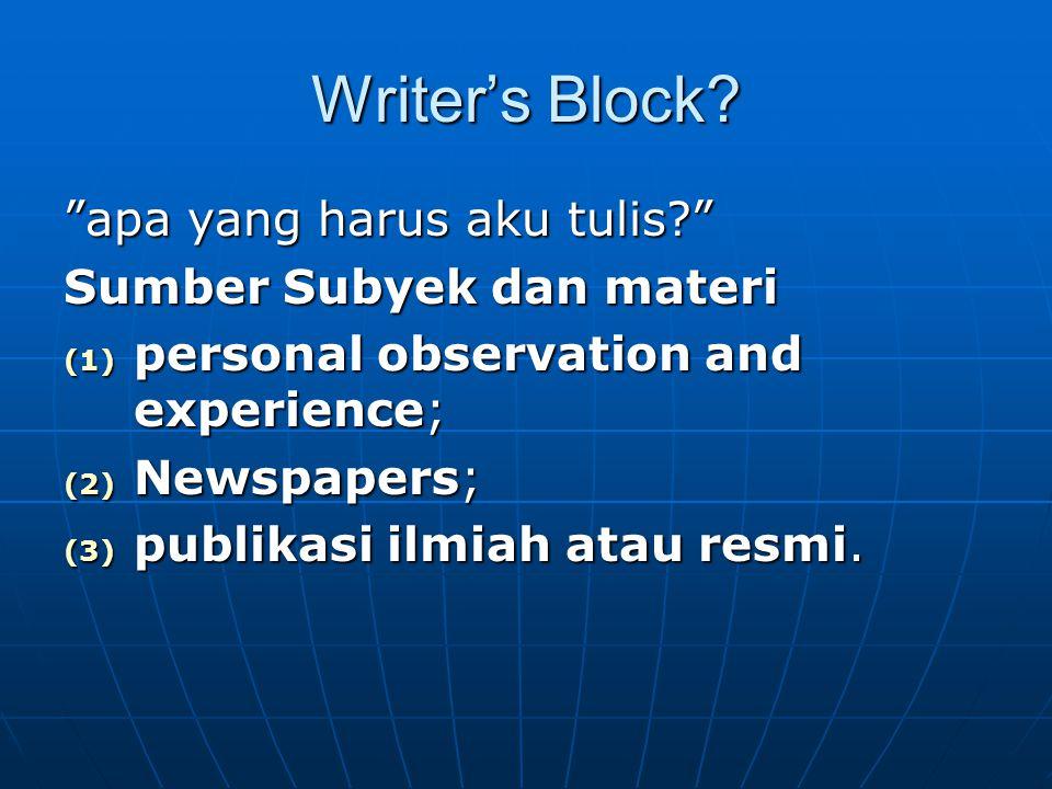 Writer's Block apa yang harus aku tulis Sumber Subyek dan materi