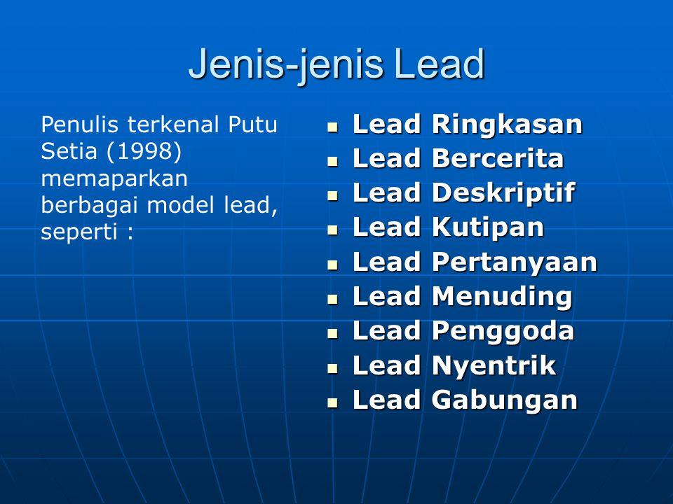 Jenis-jenis Lead Lead Ringkasan Lead Bercerita Lead Deskriptif