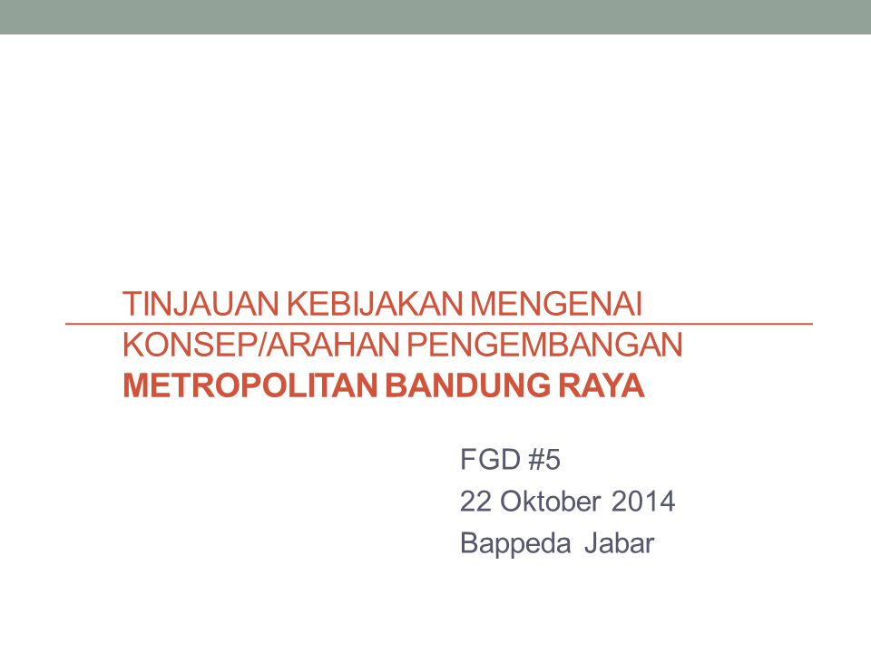 FGD #5 22 Oktober 2014 Bappeda Jabar
