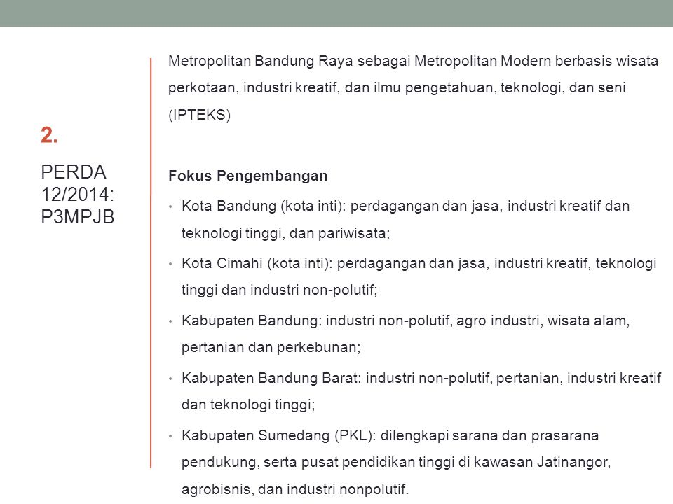 Metropolitan Bandung Raya sebagai Metropolitan Modern berbasis wisata perkotaan, industri kreatif, dan ilmu pengetahuan, teknologi, dan seni (IPTEKS)