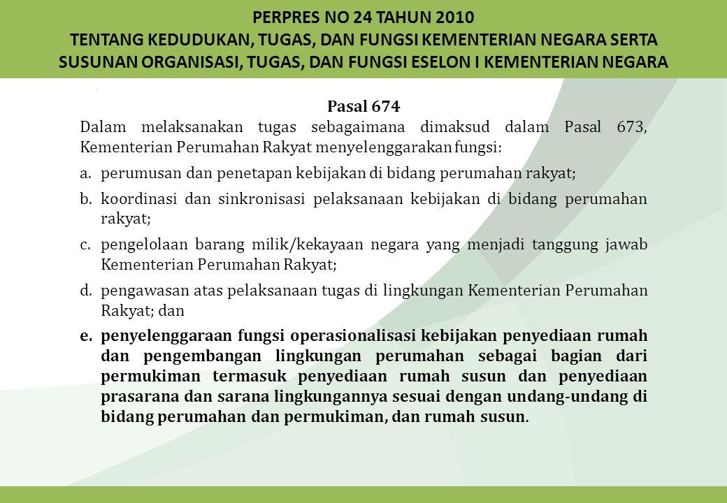 PERPRES NO 24 TAHUN 2010 TENTANG KEDUDUKAN, TUGAS, DAN FUNGSI KEMENTERIAN NEGARA SERTA SUSUNAN ORGANISASI, TUGAS, DAN FUNGSI ESELON I KEMENTERIAN NEGARA