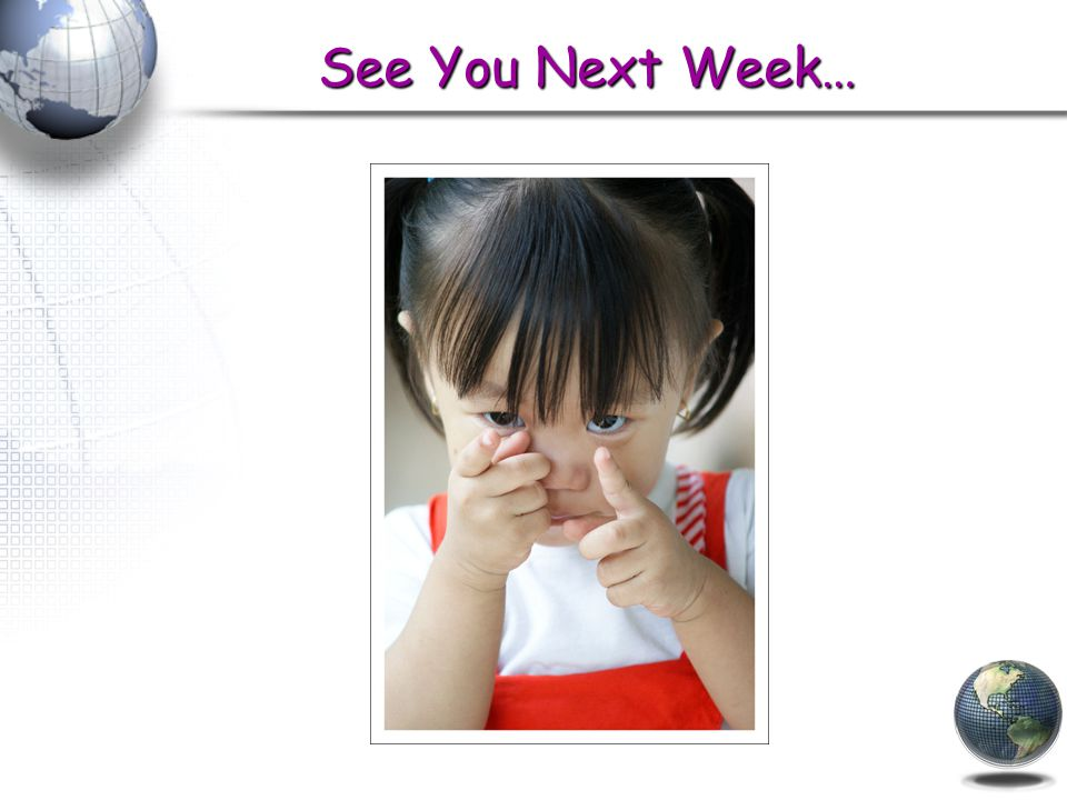 See You Next Week…