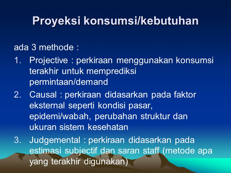 Proyeksi konsumsi/kebutuhan