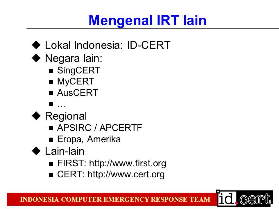 Mengenal IRT lain Lokal Indonesia: ID-CERT Negara lain: Regional