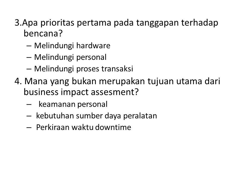 3.Apa prioritas pertama pada tanggapan terhadap bencana