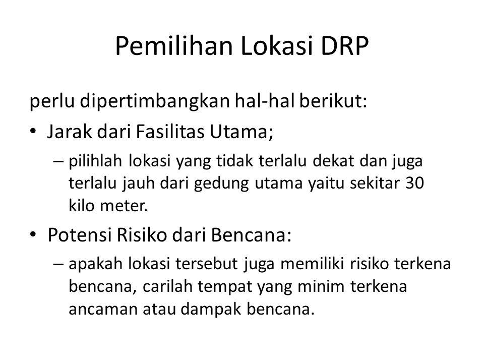 Pemilihan Lokasi DRP perlu dipertimbangkan hal-hal berikut: