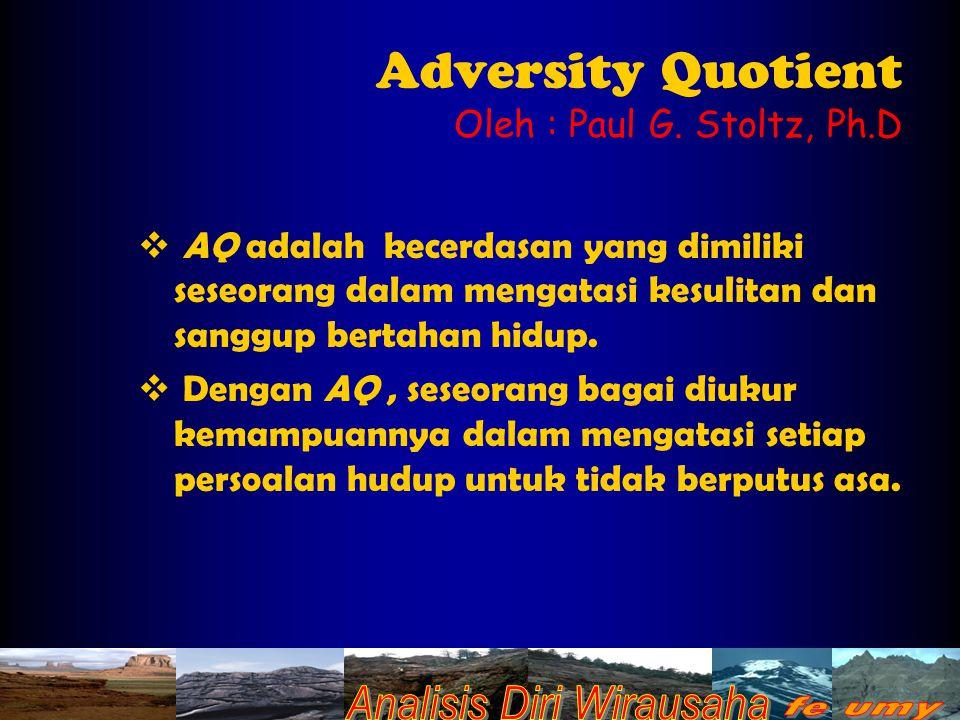 Adversity Quotient Oleh : Paul G. Stoltz, Ph.D