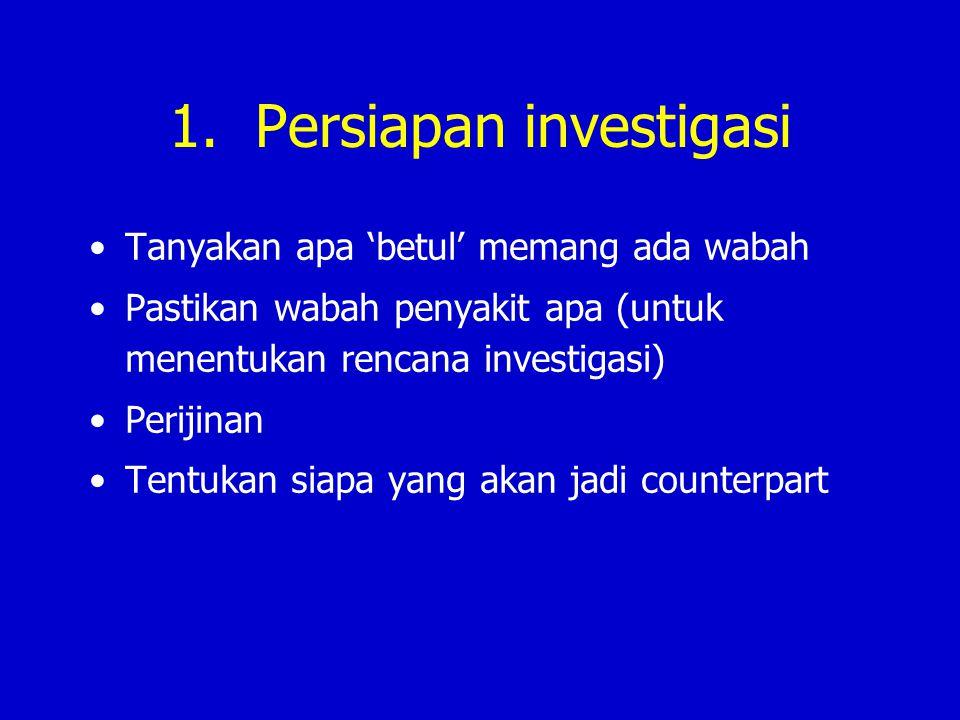 1. Persiapan investigasi