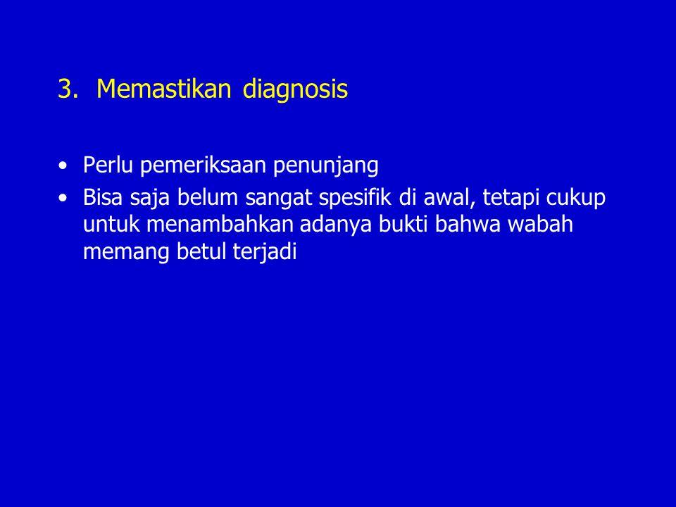 3. Memastikan diagnosis Perlu pemeriksaan penunjang