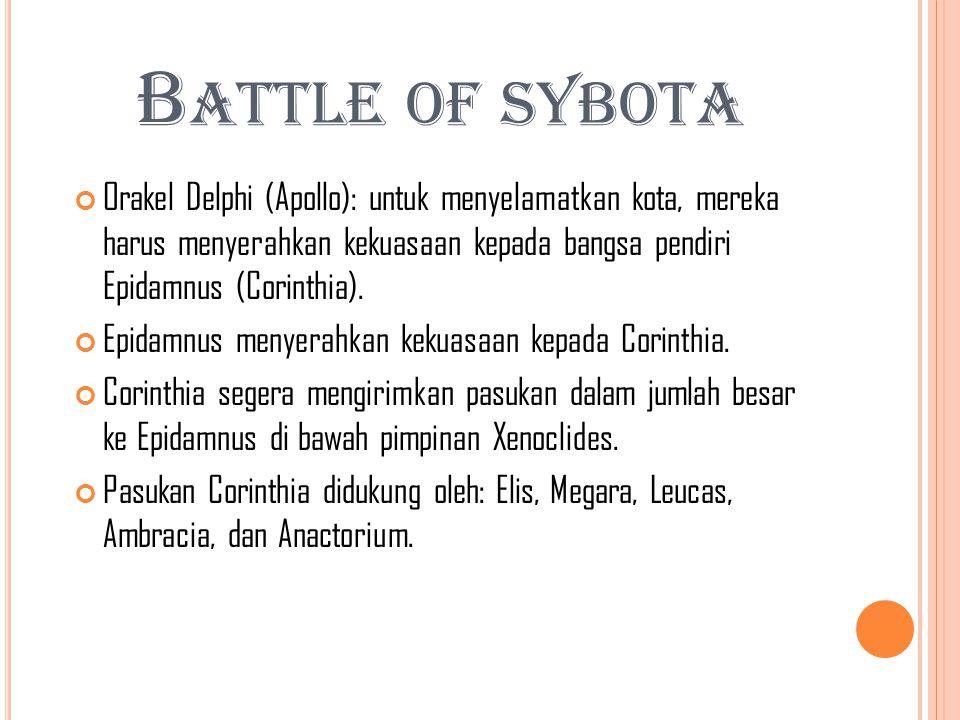 Battle of sybota Orakel Delphi (Apollo): untuk menyelamatkan kota, mereka harus menyerahkan kekuasaan kepada bangsa pendiri Epidamnus (Corinthia).