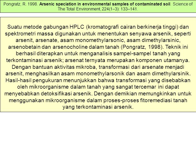 Pongratz, R. 1998. Arsenic speciation in environmental samples of contaminated soil. Science of The Total Environment, 224(1–3): 133–141.