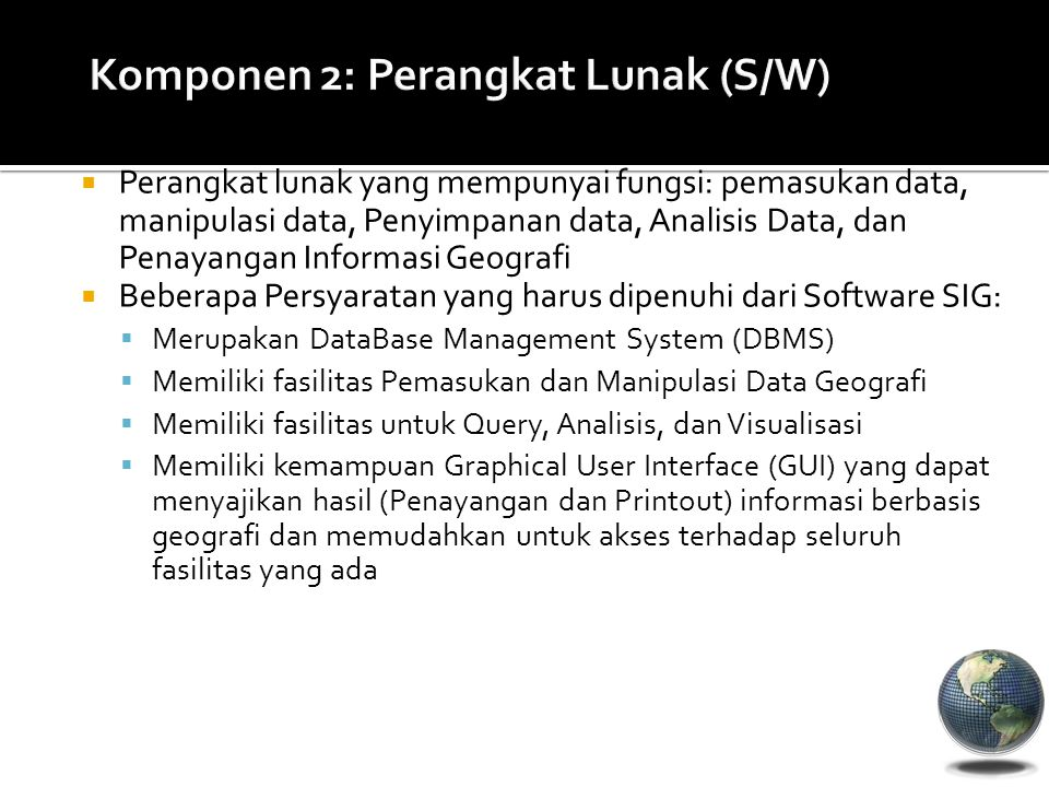 Komponen 2: Perangkat Lunak (S/W)