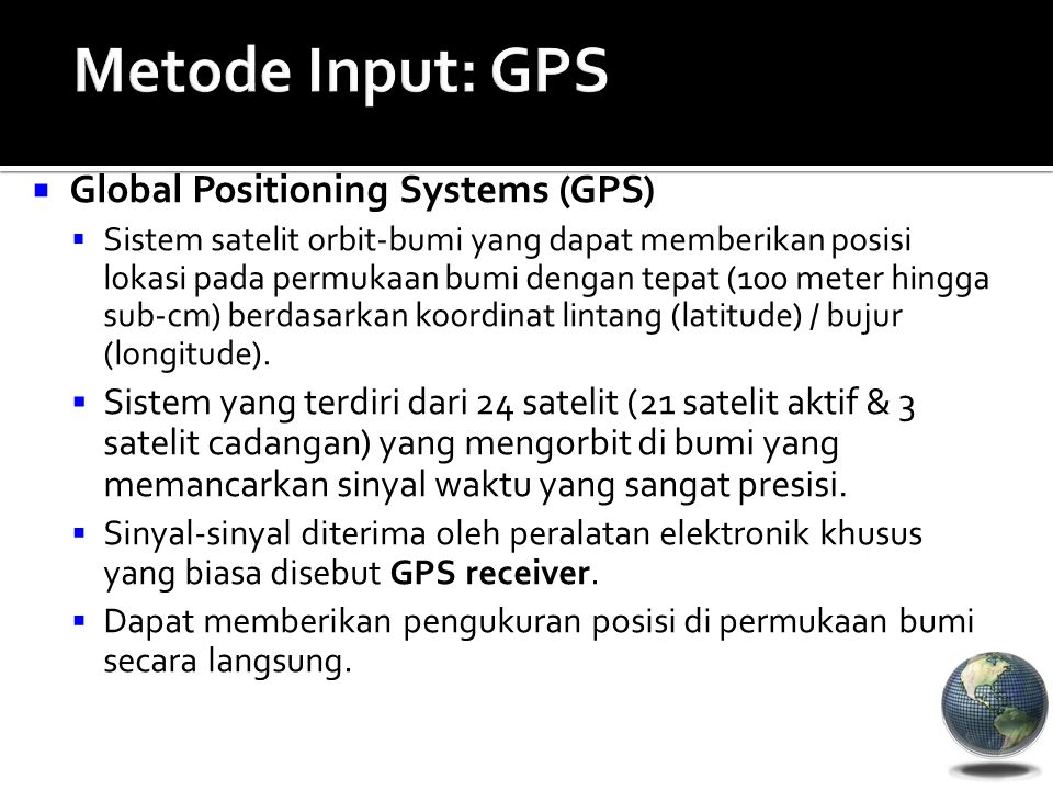 Metode Input: GPS Global Positioning Systems (GPS)