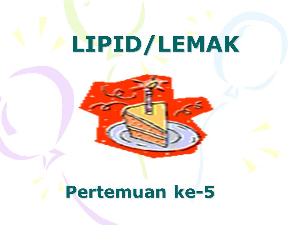 LIPID/LEMAK Pertemuan ke-5