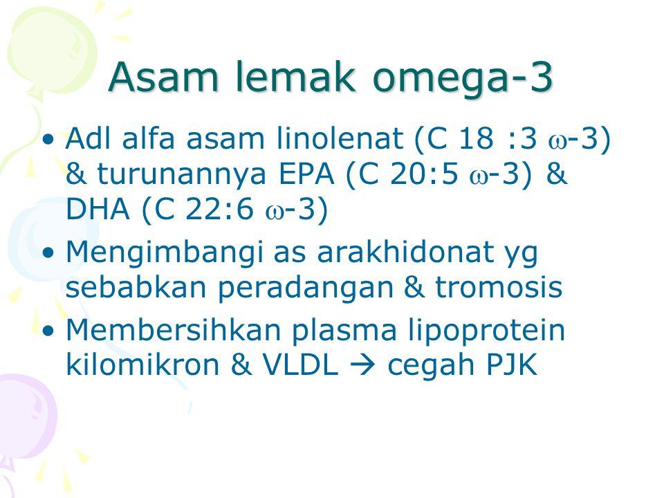 Asam lemak omega-3 Adl alfa asam linolenat (C 18 :3 -3) & turunannya EPA (C 20:5 -3) & DHA (C 22:6 -3)