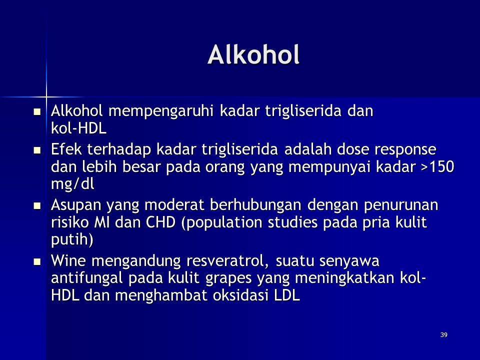Alkohol Alkohol mempengaruhi kadar trigliserida dan kol-HDL