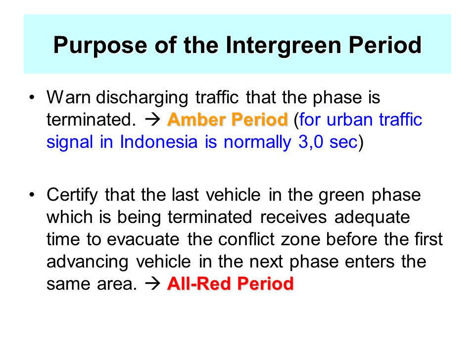 Purpose of the Intergreen Period