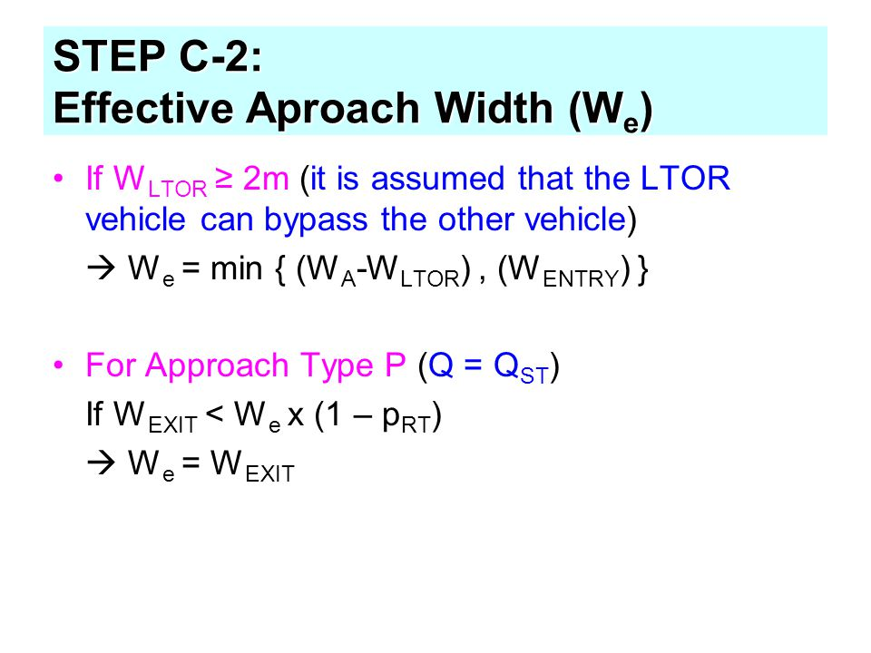 STEP C-2: Effective Aproach Width (We)