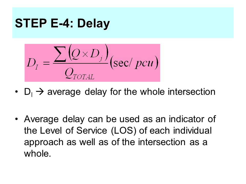 STEP E-4: Delay DI  average delay for the whole intersection