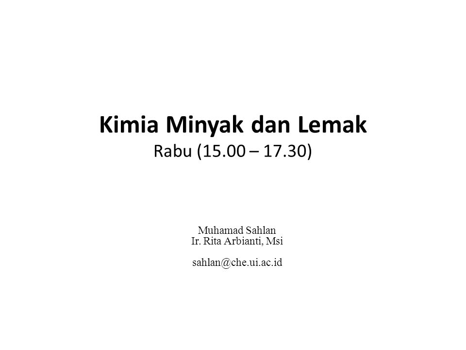 Kimia Minyak dan Lemak Rabu (15.00 – 17.30)