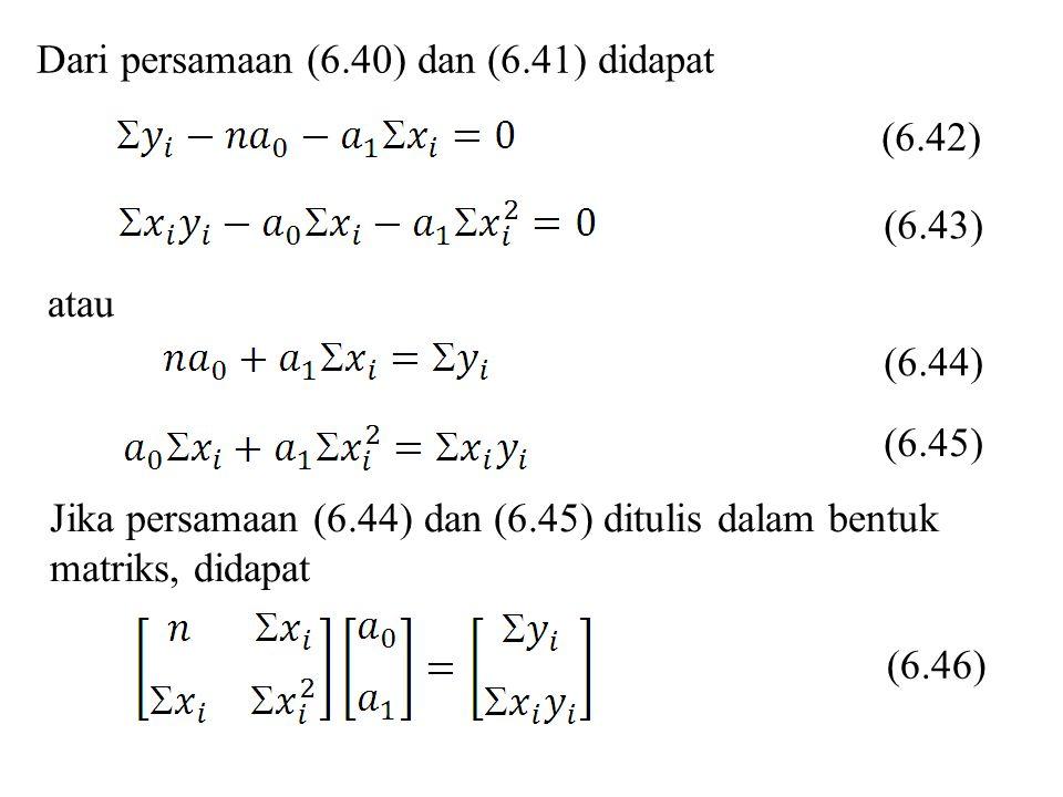 Dari persamaan (6.40) dan (6.41) didapat