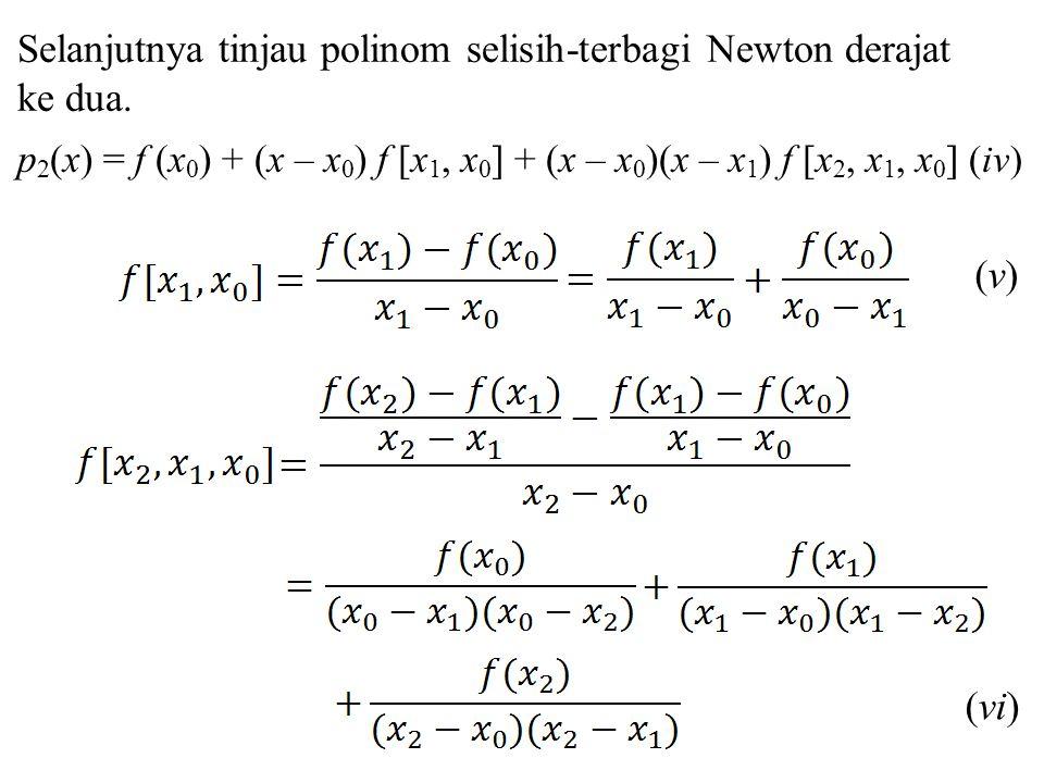 Selanjutnya tinjau polinom selisih-terbagi Newton derajat ke dua.