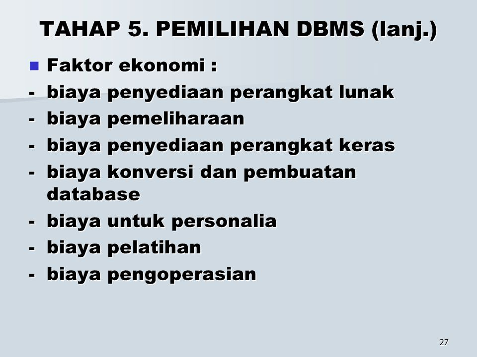 TAHAP 5. PEMILIHAN DBMS (lanj.)