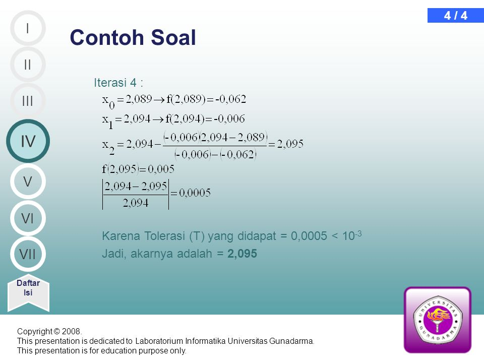 Contoh Soal IV I II III V VI VII 4 / 4 Iterasi 4 :
