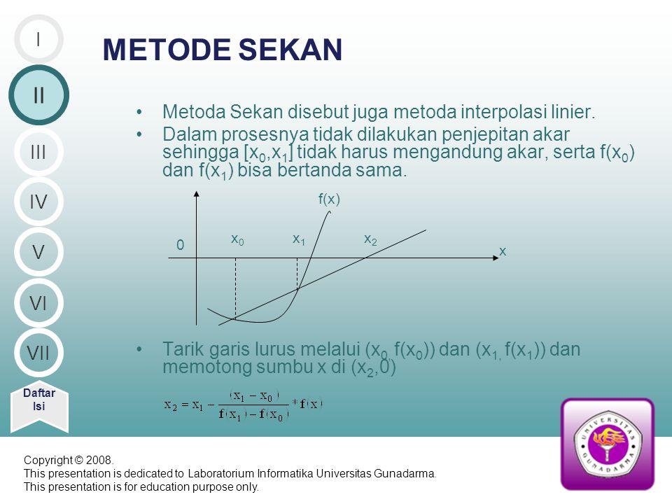 METODE SEKAN II I Metoda Sekan disebut juga metoda interpolasi linier.