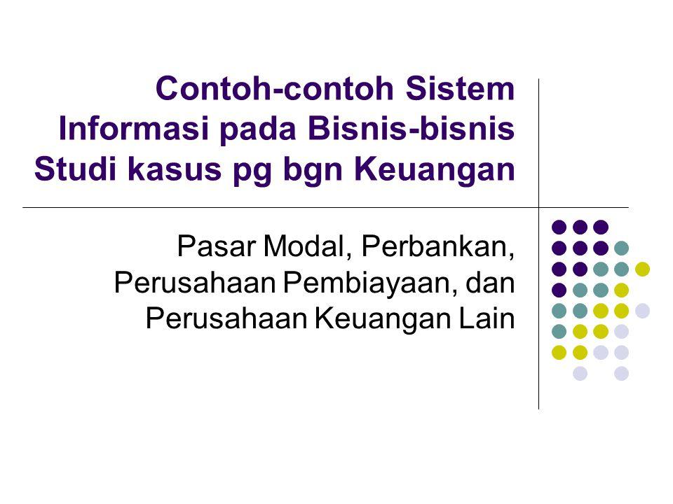 Contoh-contoh Sistem Informasi pada Bisnis-bisnis Studi kasus pg bgn Keuangan