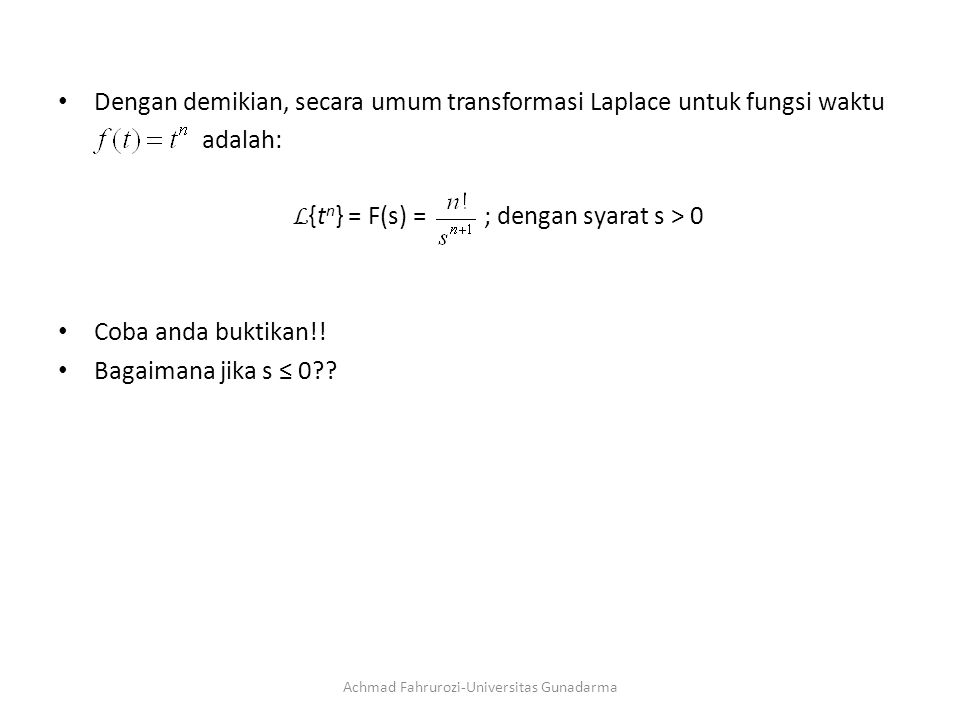 Dengan demikian, secara umum transformasi Laplace untuk fungsi waktu