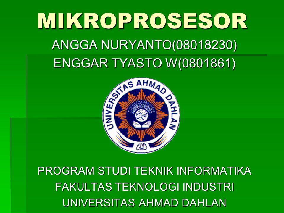 MIKROPROSESOR ANGGA NURYANTO(08018230) ENGGAR TYASTO W(0801861)