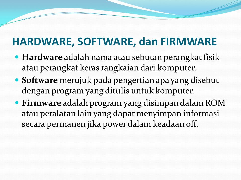 HARDWARE, SOFTWARE, dan FIRMWARE