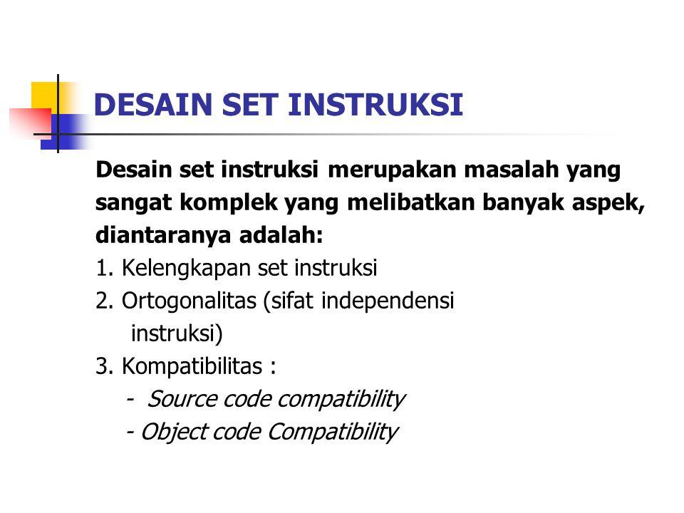 DESAIN SET INSTRUKSI Desain set instruksi merupakan masalah yang