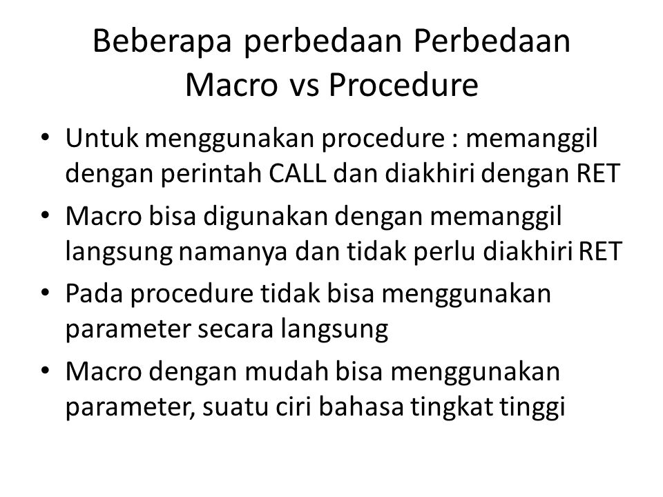Beberapa perbedaan Perbedaan Macro vs Procedure
