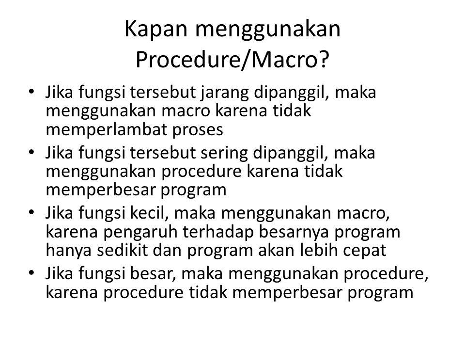 Kapan menggunakan Procedure/Macro