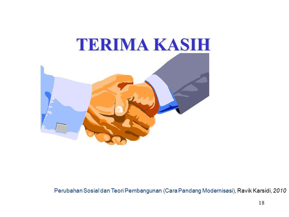 TERIMA KASIH Perubahan Sosial dan Teori Pembangunan (Cara Pandang Modernisasi), Ravik Karsidi, 2010