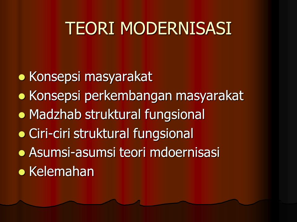 TEORI MODERNISASI Konsepsi masyarakat Konsepsi perkembangan masyarakat