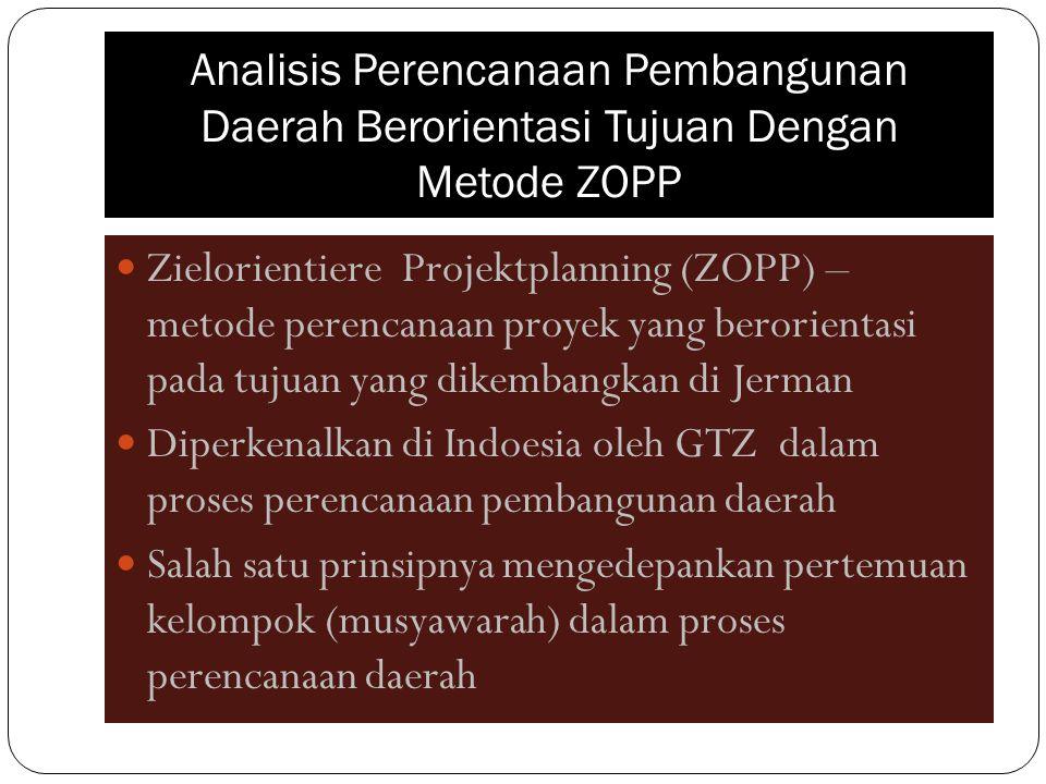 Analisis Perencanaan Pembangunan Daerah Berorientasi Tujuan Dengan Metode ZOPP