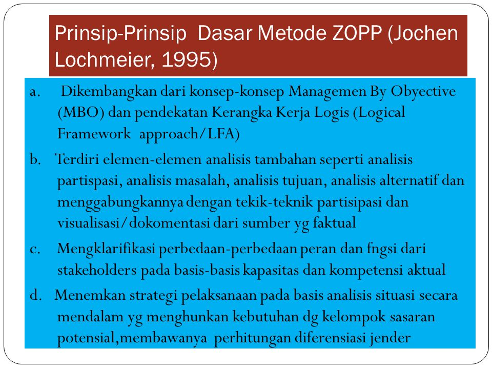 Prinsip-Prinsip Dasar Metode ZOPP (Jochen Lochmeier, 1995)